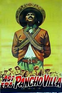 Así Era Pancho Villa as Pancho Villa