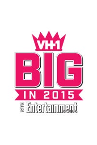 VH1 Big in 2015 with Entertainment Weekly