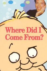 Where Did I Come From? as Narrator