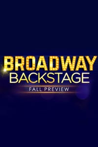 Broadway Backstage: Fall Preview
