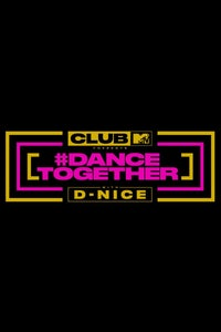 Club MTV Presents: #DanceTogether with D-Nice