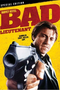 Bad Lieutenant as The Lieutenant