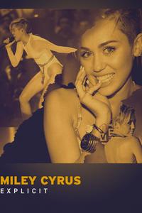 Miley Cyrus: Explicit
