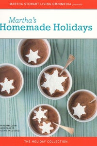 Martha Stewart: Martha's Homemade Holidays