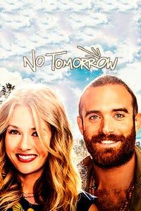 No Tomorrow as Tyra DeNeil Fields