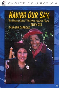Having Our Say: Delany Sisters' First 100 Years as Sarah L. `Sadie' Delany