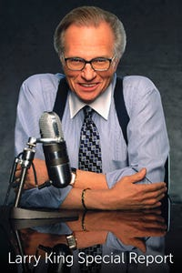 Larry King Special Report