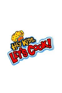 Hey Kids, Let's Cook!