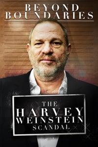 Beyond the Boundaries: The Harvey Weinstein Scandal