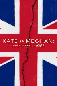 Kate vs. Meghan: Princesses at War?