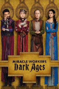 Miracle Workers: Dark Ages