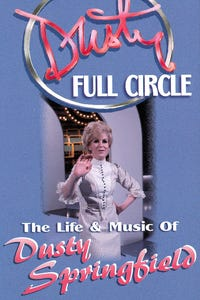 Dusty: Full Circle - The Life & Music of Dusty Springfield