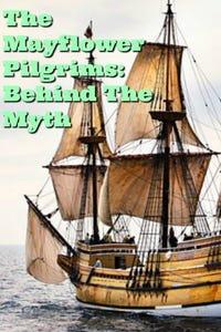 The Mayflower Pilgrims - Behind The Myth