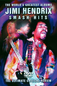 World's Greatest Albums: Jimi Hendrix Smash Hits