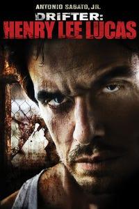 Drifter: Henry Lee Lucas as Henry Lee Lucas