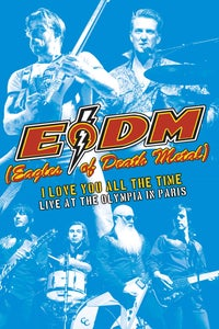 Eagles of Death Metal: I Love You All the Time - Live at the Olympia in Paris