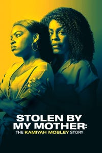 Stolen by My Mother: The Kamiyah Mobley Story as Shanara Mobley