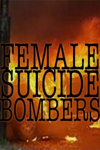 Dying to Kill: Female Suicide Bombers