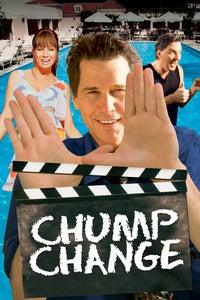 Chump Change as The Man
