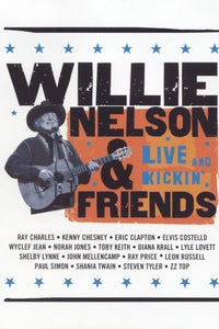 Willie Nelson and Friends: Live and Kickin'