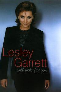 Lesley Garrett: I Will Wait for You