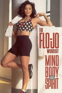 The Flo-Jo Workout: Mind, Body and Spirit