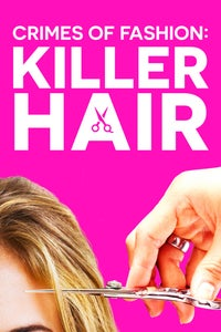 Crimes of Fashion - Killer Hair as Lacey Smithsonian