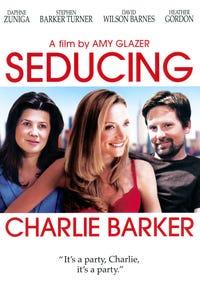 Seducing Charlie Barker as Charlie