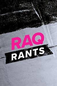Raq Rants