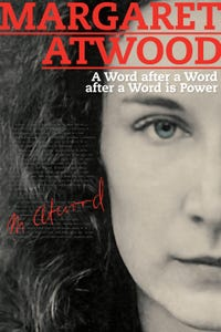 Margaret Atwood: A Word After a Word After a Word Is Power as Self