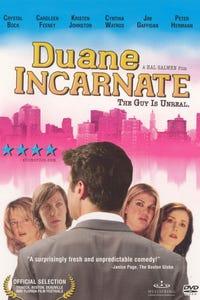 Duane Incarnate as Duane