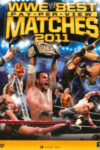 WWE: The Best Pay-Per-View Matches of 2011