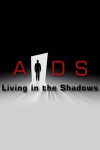 AIDS: Living in the Shadows