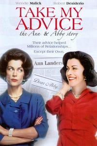 Take My Advice: The Ann and Abby Story as Ann Landers/Abigail Van Buren