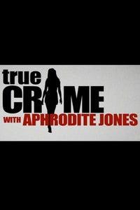 True Crime With Aphrodite Jones as Hemy Neuman