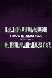 Race In America: Our Vote Counts